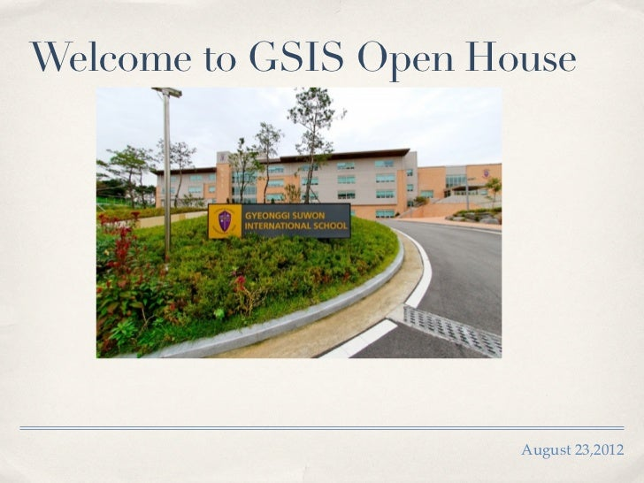 Welcome to GSIS Open House                       August 23,2012