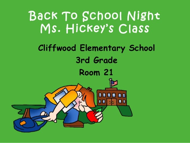 Back To School Night Ms. Hickey's Class Cliffwood Elementary School 3rd Grade Room 21