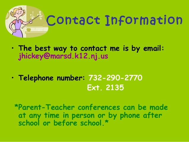 Contact Information • The best way to contact me is by email: jhickey@marsd.k12.nj.us • Telephone number: 732-290-2770 Ext...