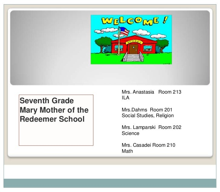 Mrs. Anastasia Room 213                     ILASeventh GradeMary Mother of the   Mrs.Dahms Room 201                     So...
