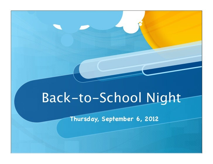 Back-to-School Night    Thursday, September 6, 2012