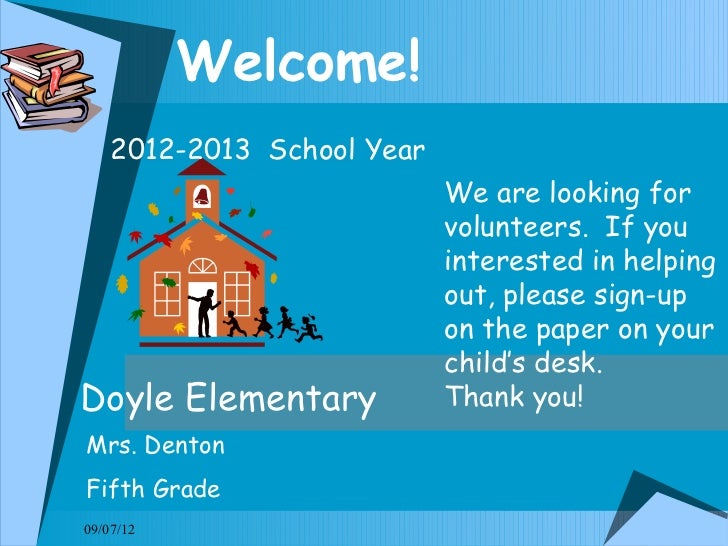 Welcome!    2012-2013 School Year                            We are looking for                            volunteers. If ...