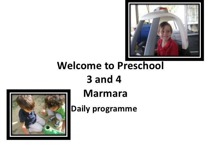 Welcome to Preschool     3 and 4    Marmara  Daily programme