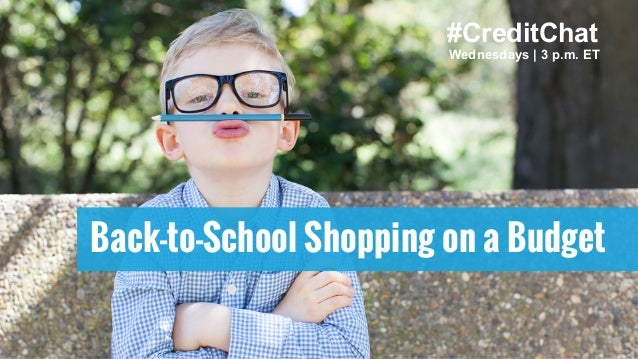 #CreditChat Wednesdays | 3 p.m. ET Back-to-School Shopping on a Budget
