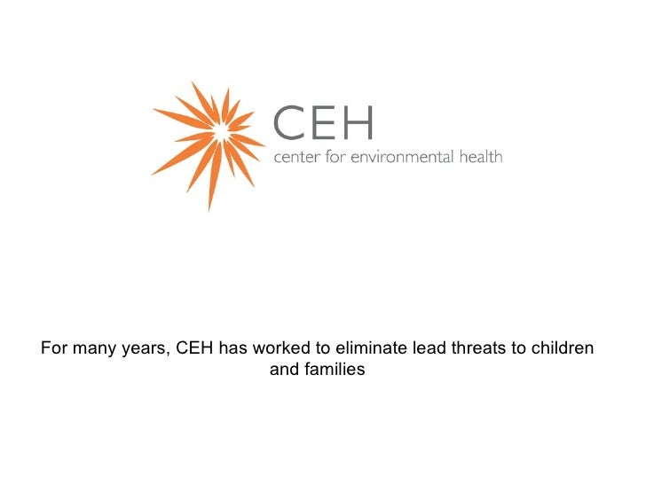 For many years, CEH has worked to eliminate lead threats to children and families