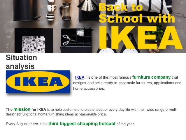 ikea situation analysis Another embarrassment for ikea hyderabad as customer finds insect in chocolate cake - this is not the first time ikea hyderabad has faced such a situation.