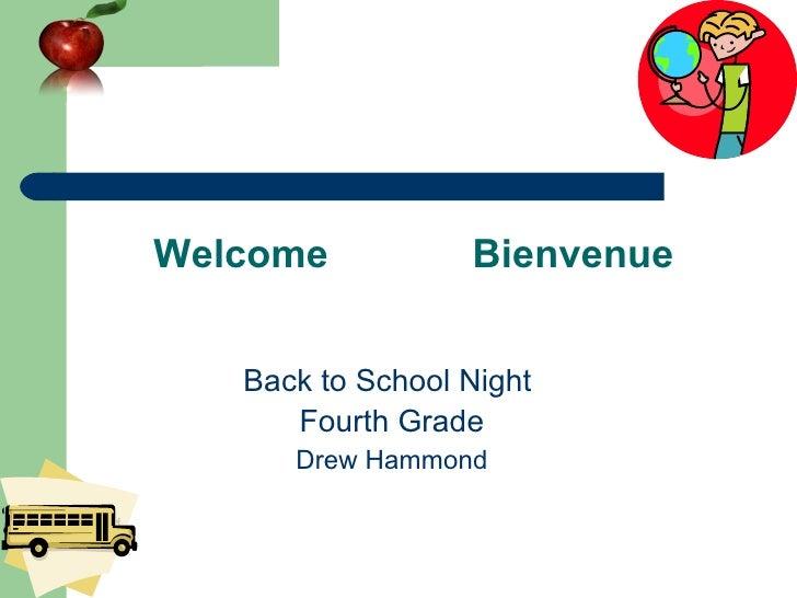 Welcome  Bienvenue Back to School Night  Fourth Grade Drew Hammond