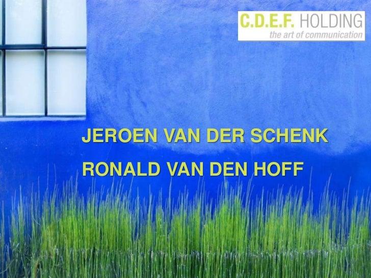JEROEN VAN DER SCHENK<br />RONALD VAN DEN HOFF<br />