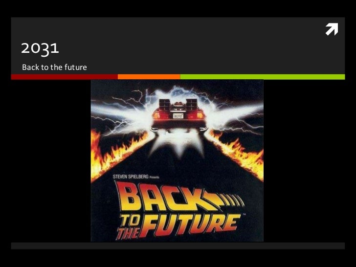 2031<br />Back to the future<br />