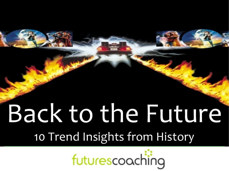 Back to the Future  10 Trend Insights from History