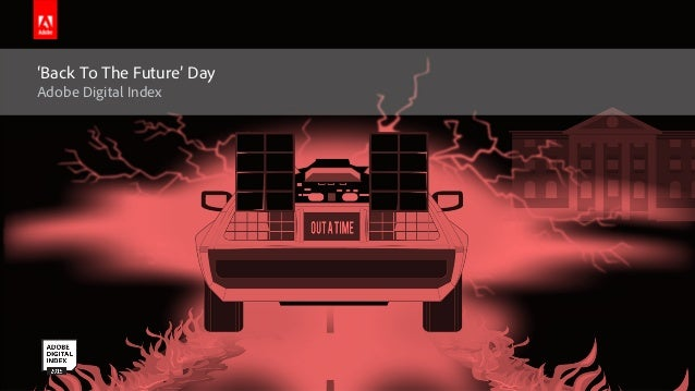 Adobe Marketing Insights & Operations (MIO) 'Back To The Future' Day Adobe Digital Index