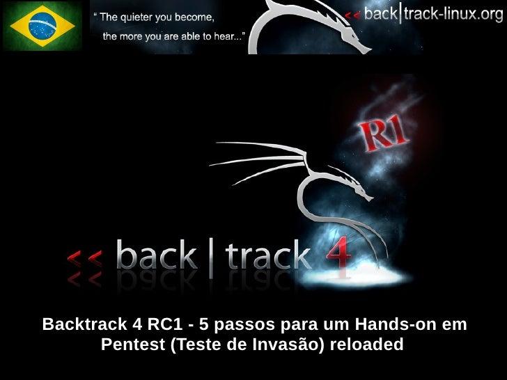 Backtrack 4 RC1 - 5 passos para um Hands-on em       Pentest (Teste de Invasão) reloaded