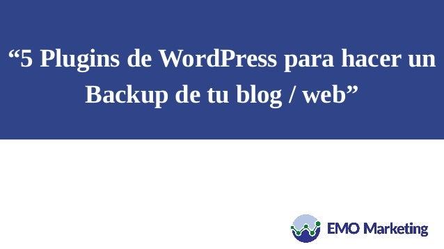 """""""5 Plugins de WordPress para hacer un Backup de tu blog / web"""""""