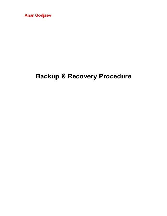 Anar Godjaev  Backup & Recovery Procedure