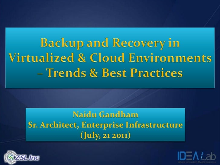 Naidu GandhamSr. Architect, Enterprise Infrastructure              (July, 21 2011)