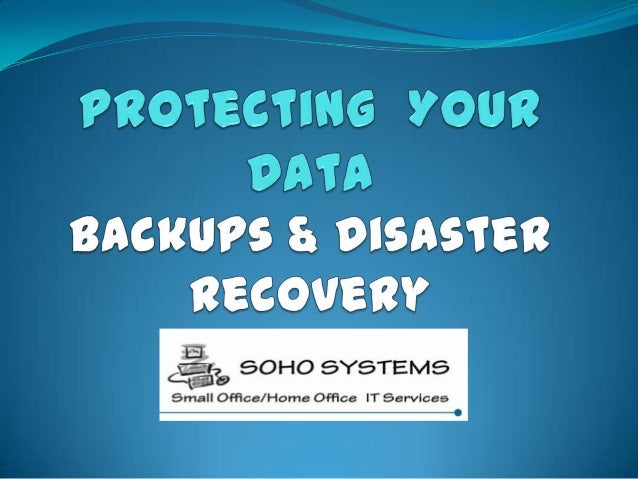 Backups:o Would you suffer financial hardships if you experienced a  loss of data?o Is your data secure?o What data lies o...