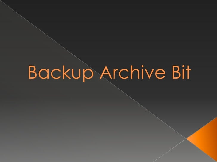 Backup Archive Bit<br />