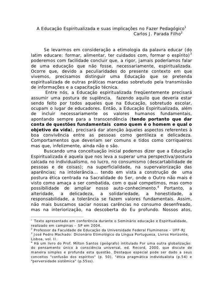 A Educação Espiritualizada e suas implicações no Fazer Pedagógico1                                                Carlos J...