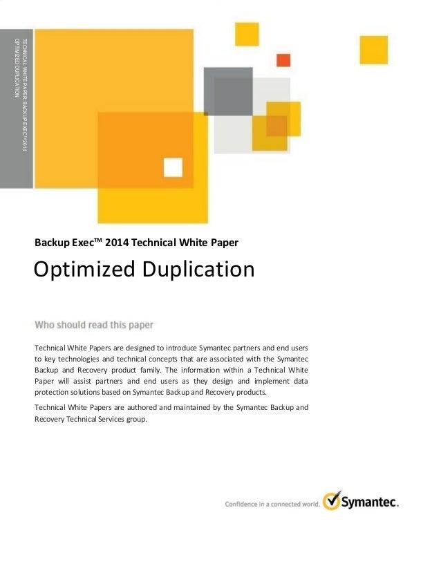 TECHNICAL WHITE PAPER: Backup Exec 2014 Optimized Duplication