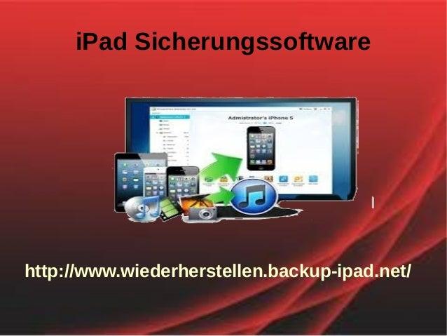 iPad Sicherungssoftwarehttp://www.wiederherstellen.backup-ipad.net/