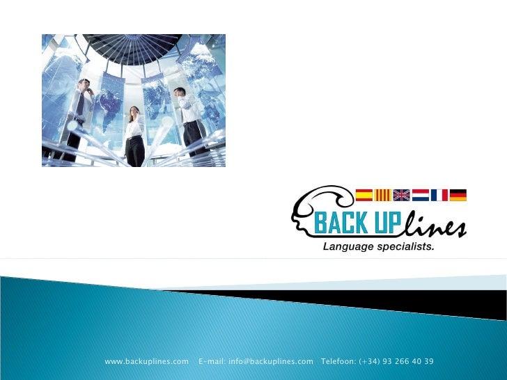 www.backuplines.com  E-mail: info@backuplines.com  Telefoon: (+34) 93 266 40 39