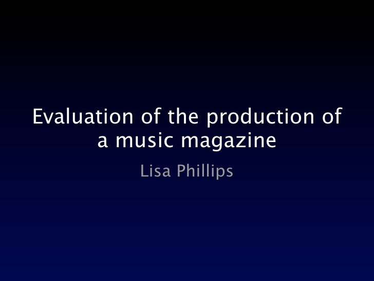 Evaluation of the production of       a music magazine           Lisa Phillips