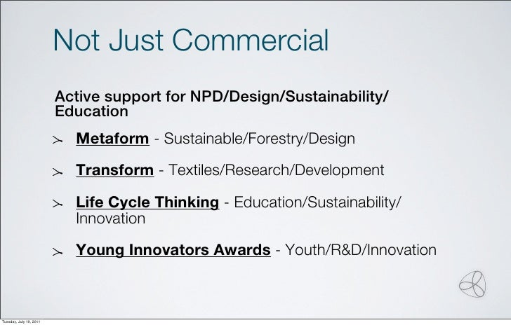 Not Just Commercial                         Active support for NPD/Design/Sustainability/                         Educatio...