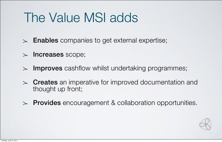The Value MSI adds                          Enables companies to get external expertise;                          Increase...