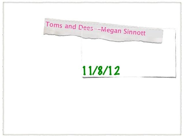 Toms and D           ees--Megan                      Sinnott          11/8/12