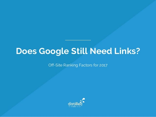 Does Google Still Need Links? Off-Site Ranking Factors for 2017