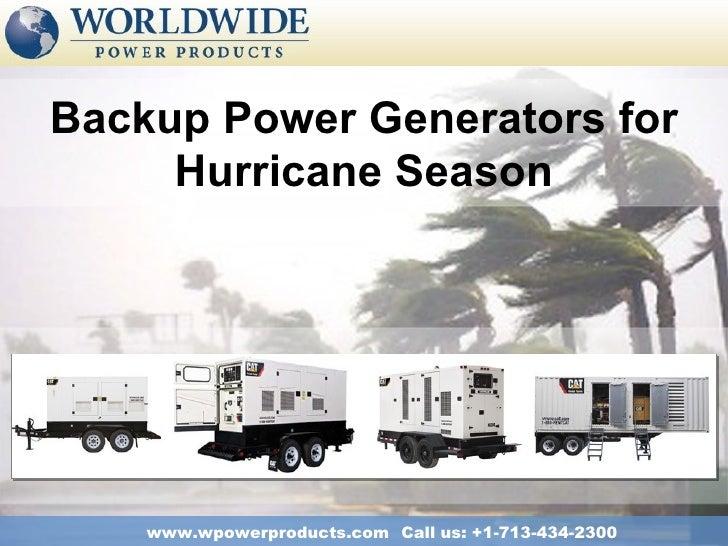 Backup Power Generators for     Hurricane Season    www.wpowerproducts.com Call us: +1-713-434-2300