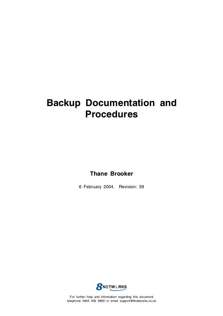 Backup Documentation and       Procedures                  Thane Brooker          6 February 2004. Revision: 39     For fu...