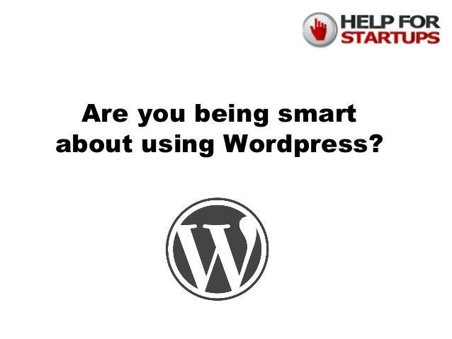 Are you being smart about using Wordpress?