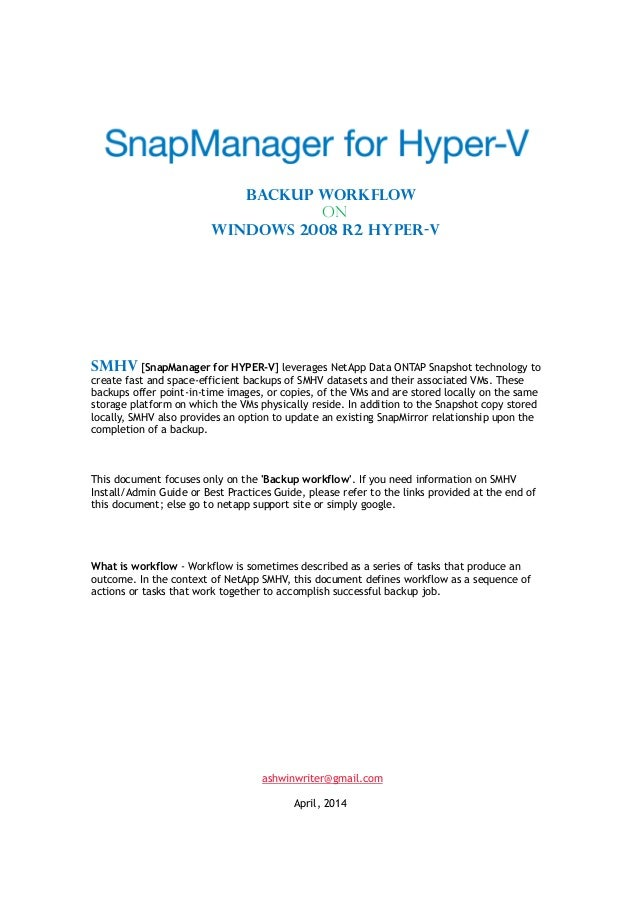 Backup workflow On Windows 2008 R2 HYPER-V SMHV [SnapManager for HYPER-V] leverages NetApp Data ONTAP Snapshot technology ...