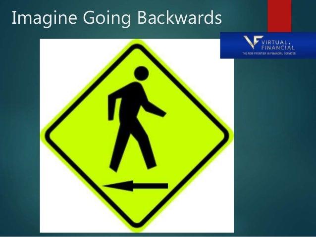 Imagine Going Backwards