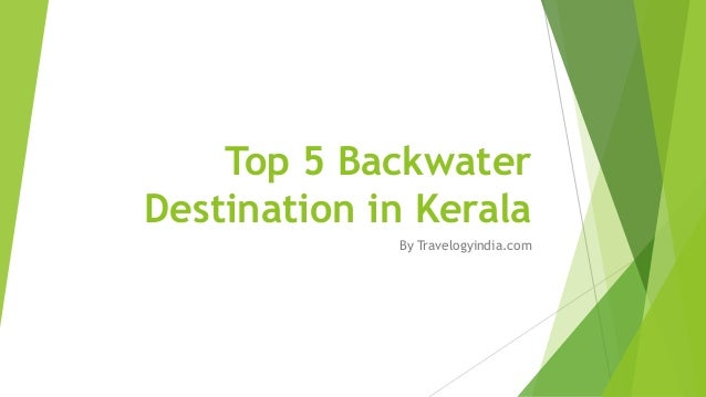 Top 5 Backwater Destination in Kerala By Travelogyindia.com