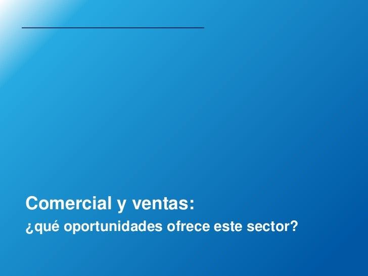 Comercial y ventas:¿qué oportunidades ofrece este sector?