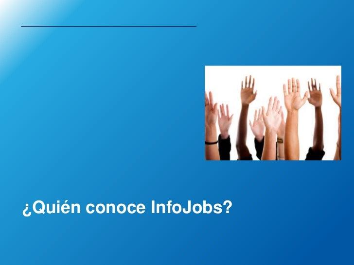 ¿Quién conoce InfoJobs?