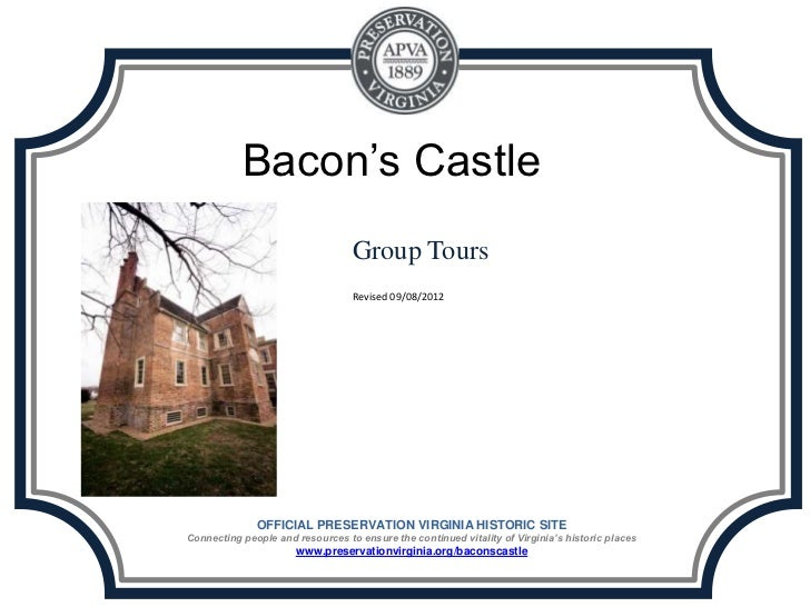 Bacon's Castle                                  Group Tours                                  Revised 09/08/2012           ...
