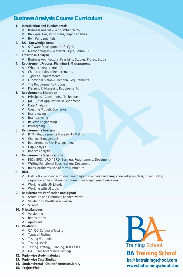 Business Analysis Course Curriculum1.    Introduction and Fundamentals      v Business Analyst – Who, What, Why?      v BA...