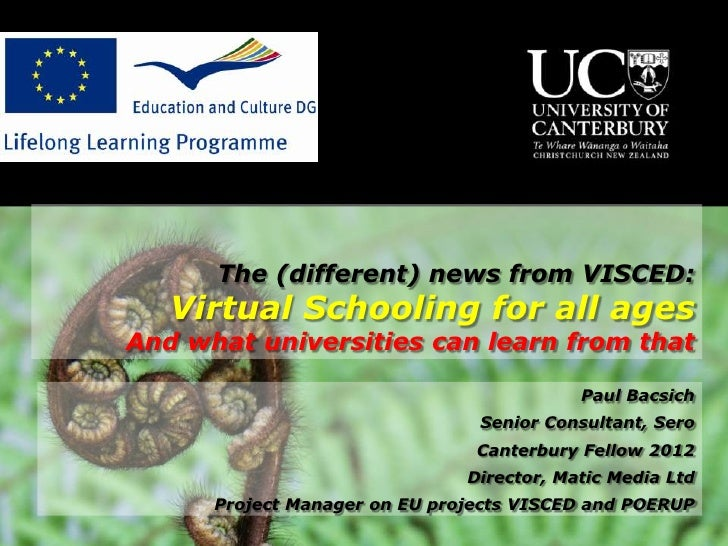 The (different) news from VISCED:   Virtual Schooling for all agesAnd what universities can learn from that               ...
