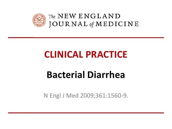 CLINICAL PRACTICE<br />Bacterial Diarrhea<br />N Engl J Med2009;361:1560-9.<br />