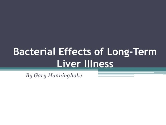 bacterial effects of long termliver illnessby gary hunninghake