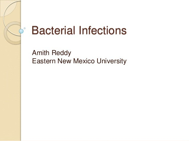 Bacterial Infections Amith Reddy Eastern New Mexico University