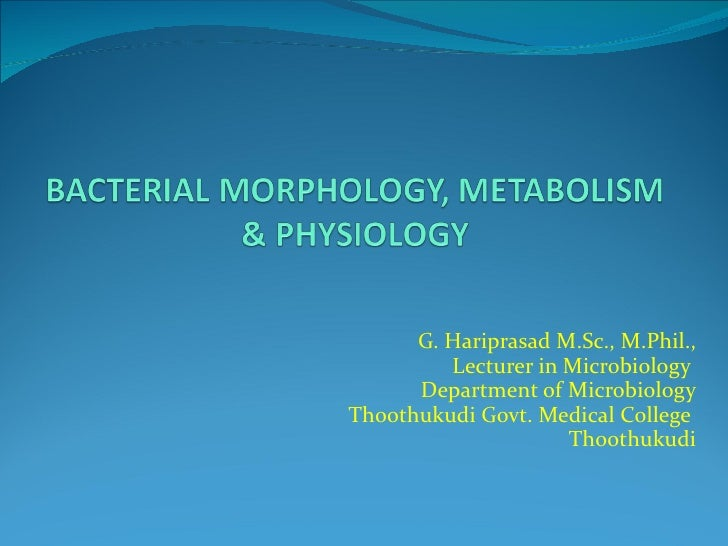 G. Hariprasad M.Sc., M.Phil., Lecturer in Microbiology  Department of Microbiology Thoothukudi Govt. Medical College  Thoo...