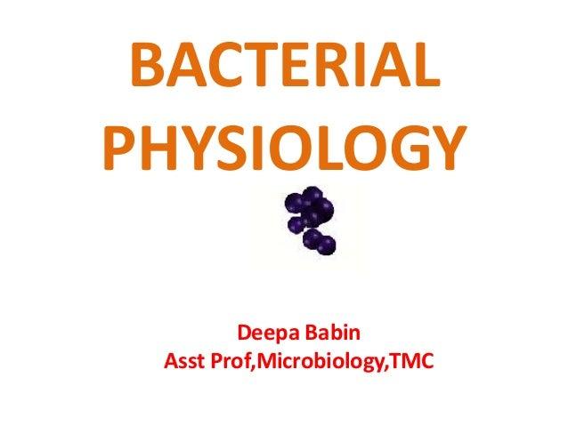 BACTERIALPHYSIOLOGY        Deepa Babin Asst Prof,Microbiology,TMC
