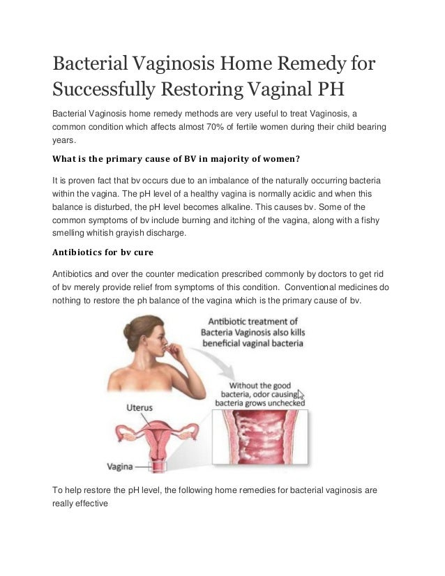 Bacterial Vaginosis Home Remedy for Successfully Restoring Vaginal PH Bacterial Vaginosis home remedy methods are very use...