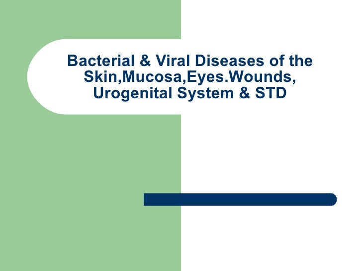 Bacterial & Viral Diseases of the Skin,Mucosa,Eyes.Wounds, Urogenital System & STD