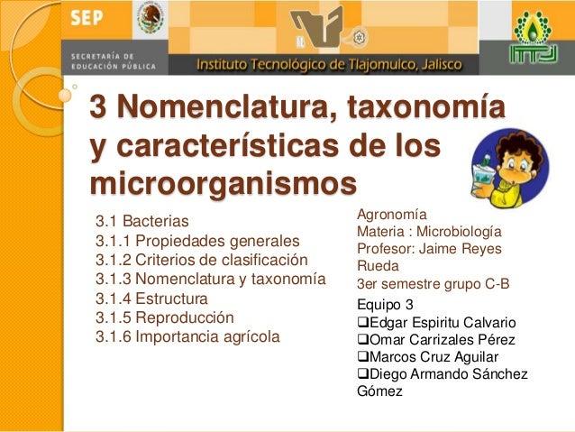 3 Nomenclatura, taxonomíay características de losmicroorganismos                                   Agronomía3.1 Bacterias ...