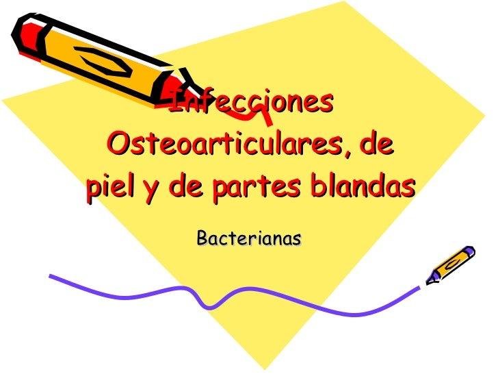 Infecciones Osteoarticulares, de piel y de partes blandas Bacterianas